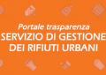 Portale Trasparenza - Servizio di Gestione dei Rifiuti Urbani